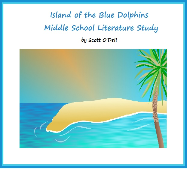 Island of the Blue Dolphins Middle School Literature Study